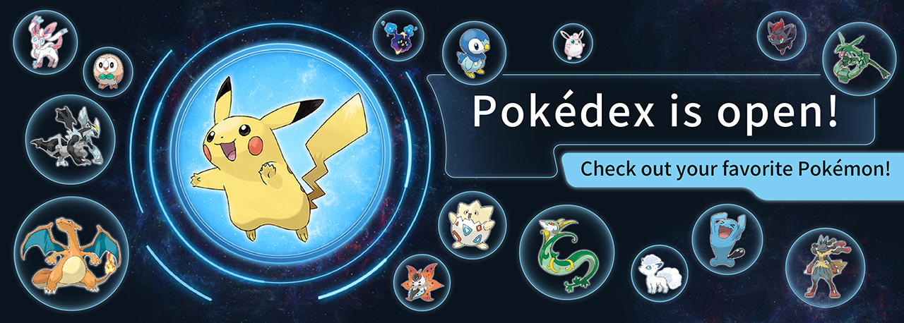 Pokédex is now open! Check out your favorite Pokémon!